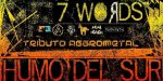 Tributo AggroMetal &quot;The Last 7 Words&quot; y Stoner Esquizodelico Angelino &quot;Humo del Sur&quot;