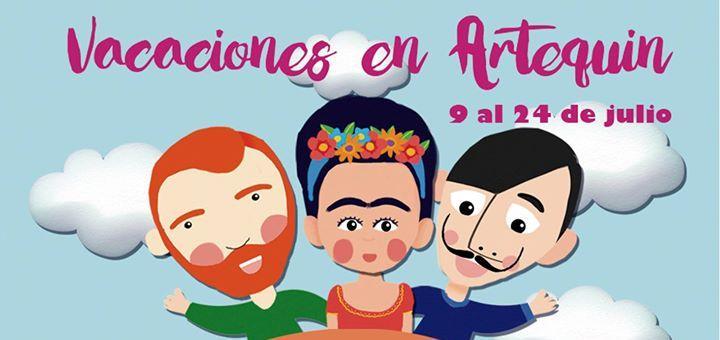 Vacaciones en Artequin del 9 al 24/Julio
